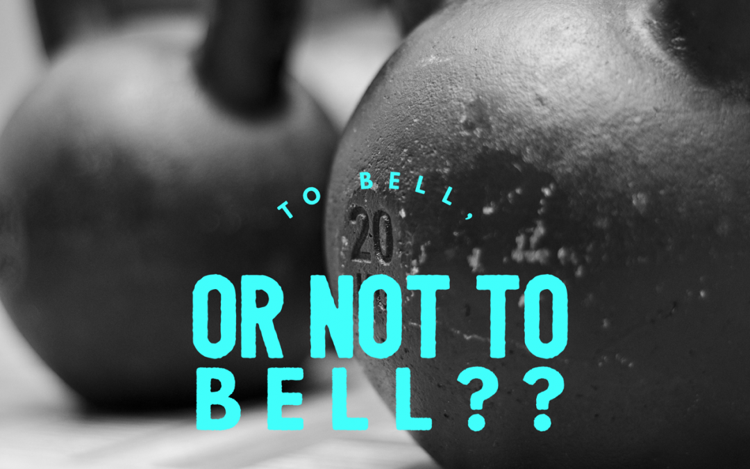 Bells or Body Weight