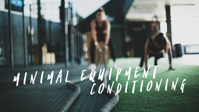 Conditioning with Minimal Equipment